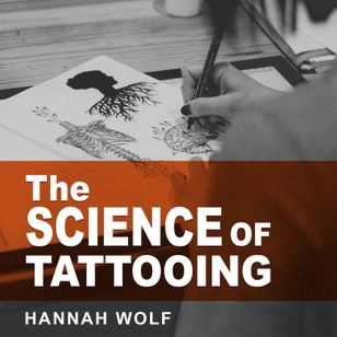 The Science of Tattooing by Hannah Wolf #HannahWolf