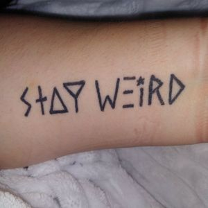 """I got this because I was always the weird one in my group of friends. I never changed who I was because society told me too. Once upon a time I was suicidal, I lost my personality and my weirdness. So I got this tattoo to remind me every day to """"STAY WEIRD"""" 🖤"""