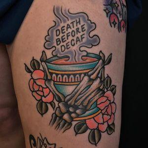 Death Before Decaf. Tattoo by Tony Talbert #TonyTalbert #tonytrustworthy #coffeetattoos #color #traditional #coffee #deathbeforedecaf #skeleton #bones #roses #leaves #flowers #floral #caffeine