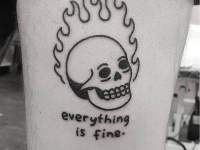 Tattoo by Mr.Heggie #MrHeggie #ignorantstyletattoos #ignorantstyletattoo #ignorantstyle #ignoranttattoo #ignorant #skull #death #fire #text #quote #minimal #linework #simple
