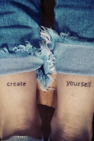 #createyourself #letteringtattoos #backoftheleg