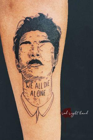 We all die alone.     Design | Daniel Teixeira
