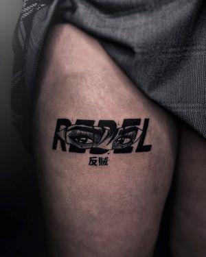 #rebel #japanese #otaku #weeb #eyes #lettering #ignorant #thightattoo