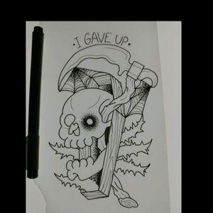 I gave up