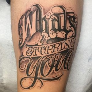 """""""Whats Stopping You"""" lettering by Big Meas #BigMeas #lettering #cursive #script #blackandgrey #tattoooftheday"""