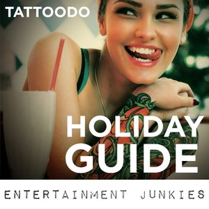 Presenting your Tattoodo Holiday Guide: Entertainment Edition!
