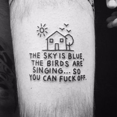 Poetic insight by The Magic Rosa #themagicrosa #text #font #FuckOff #house #sun #birds #tree #funny #poetry #linework #blackwork #tattoooftheday