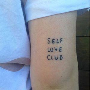 Self Love Club tattoo via instagram frances_cannon #selfloveclub #francescannon #mentalhealth #selflove #bodypositivity #text