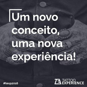 #TattooExperience2016 #TattooWeek #Convenções #brasil #texp2016
