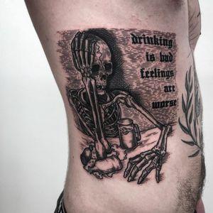 Feelings. Tattoo by Matina Marinou #MatinaMarinou #sickrosetattoo #besttattoos #linework #illustrative #etching #woodblock #text #quote #feelings #skeleton #skull #death #beer #alcohol #drink