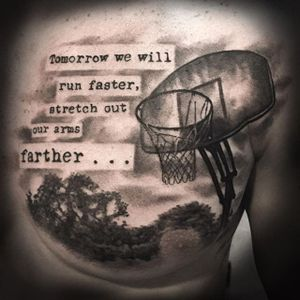 Basketball themed chest piece by Jay Quarles. #blackandgrey #realism #basketball #quote #lettering #JayQuarles