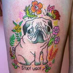 Stay Ugly Pug tattoo by Charline Bataille #charlinebataille #funnytattoos #color #linework #illustrative #pug #dog #flowers #floral #leaves #nature #text #quote #stayugly #cute #butterfly