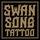 Swan Song Tattoo
