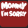 Mommy I'm Sorry Tattoo